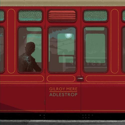 Gilroy Mere - Adlestrop